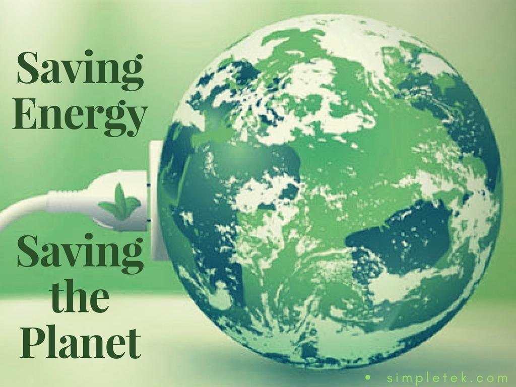 Saving Energy, Saving The Planet